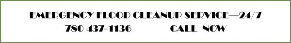 Emergency Flood Cleanup Service—24/7 | 780-437-1136 Call Now